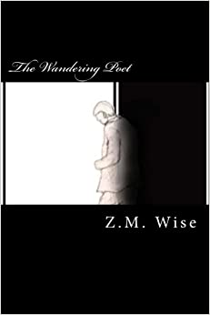 the wandering poet by z.m. wise